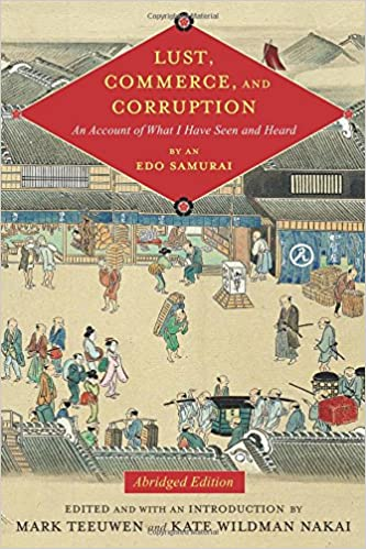 Lust, Commerce, and Corruption by An Edo Samurai
